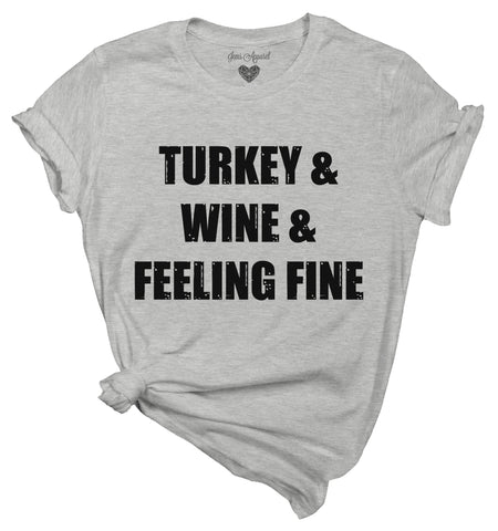 Turkey & Wine & Feeling Fine