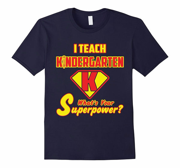 prodealstore3 2 Sided tee: I Teach Kindergarten What's Your Superpower? tshirt/long sleeves/hoodie