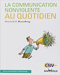 La communication non violente au quotidien Poche – 4 avril 2017 de Marshall Rosenberg (Avec la contribution de),‎ Simone Mouton di Giovanni (Traduction),‎ & 2 plus