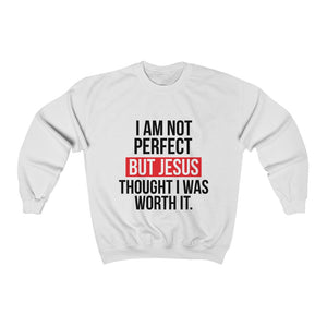 I am not perfect but Jesus thought I was worth it hoodie Unisex Heavy Blend Crewneck Sweatshirt
