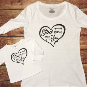 God gave me you Mommy and Me Matching t-shirts