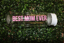 Load image into Gallery viewer, Best Mom Ever Water Bottle