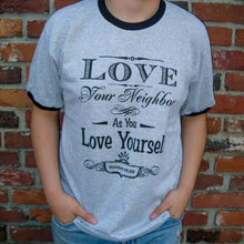 Load image into Gallery viewer, Love Your Neighbor as you love yourself Grey Ringer T-shirt