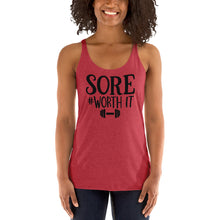 Load image into Gallery viewer, Sore Worth it | Women's Racerback Tank | Workout Tank