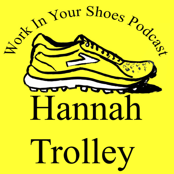 Hannah Watson speaks to Work In Your Shoes podcast
