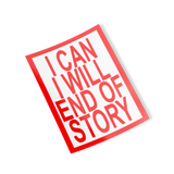 i can i will end of story rectangle sticker