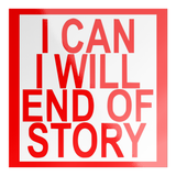 i can i will end of story sticker