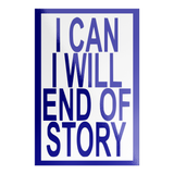 i can i will end of story