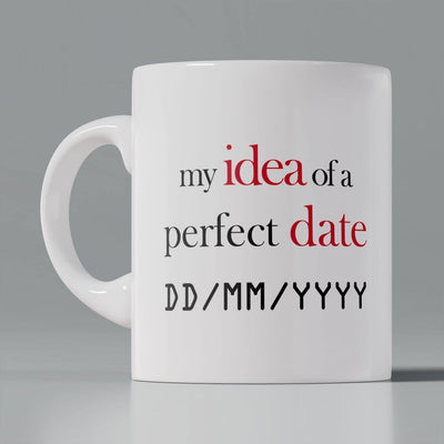 Coffee Mug - Idea of a perfect date