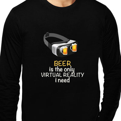Beer is the only virtual reality I need , Funny quote , Chemistry, Programming , Coding , Unisex Graphic Full Sleeves T-Shirt - GeekDawn