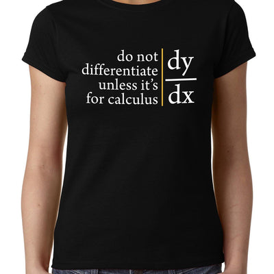Do not Differentiate unless for calculus , Calculus , Math , Women's Top - GeekDawn
