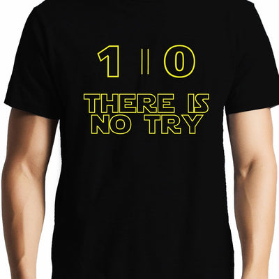 Do or Do Not there is no try , Star Wars , Unisex Graphic T-Shirt - GeekDawn