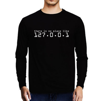 No Place Like Home , 127.0.0.1 , Programming , Coding , Unisex Graphic Full Sleeves T-Shirt - GeekDawn