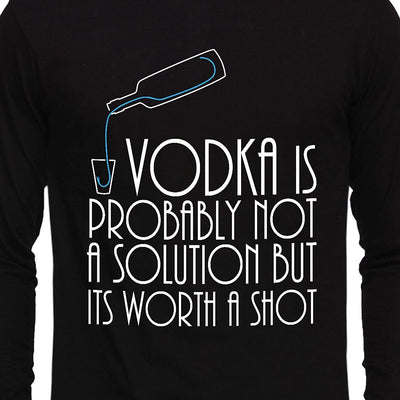Vodka is not a solution , Funny quote , Unisex Graphic Full Sleeves T-Shirt - GeekDawn