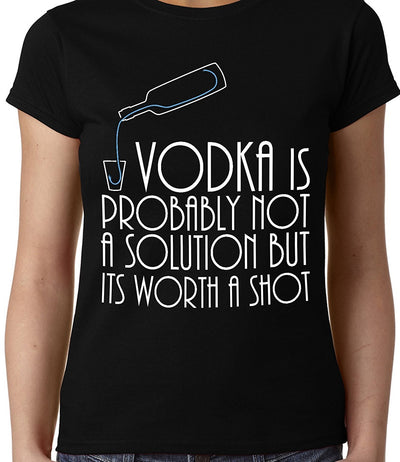 Vodka is not a solution , Funny quote , Women's Top - GeekDawn