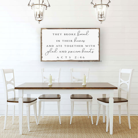 They Broke Bread In Their Homes - Christian Decor