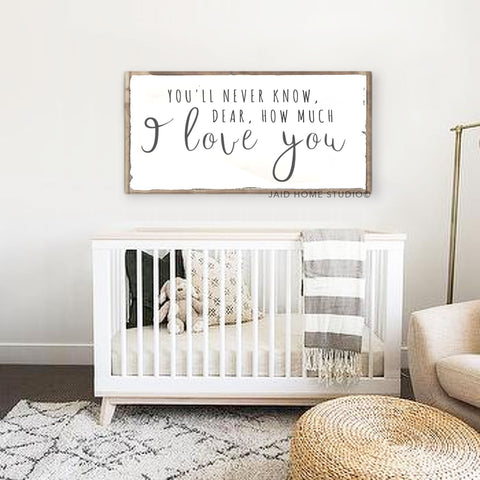 You'll Never Know Dear - Nursery Decor