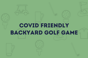 COVID-19 + GOLF, Do they Mix? COVID friendly, Backyard Golf Game