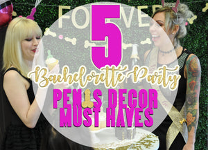 5 Epic Bachelorette Party Penis Decorations the Bride will Love!