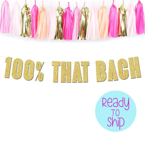 100% That Bach Bachelorette Party Banner