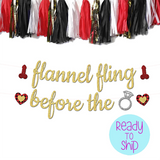 Flannel Fling before the Ring Bachelorette Party Penis Banner