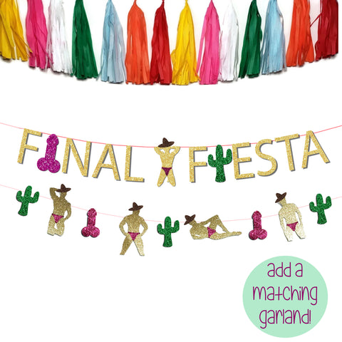 Final Fiesta Bachelorette Party Stripper Cactus and Penis Banner