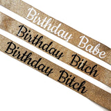 Gold Glitter Birthday Bitch Sash, Birthday Sash, Custom Birthday Sash