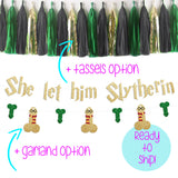 She Let Him Slytherin Bachelorette Party Banner