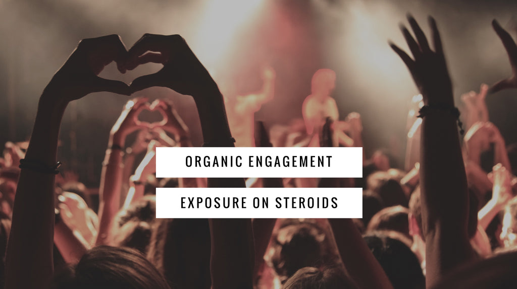 Organic Engagement - Exposure on Steroids