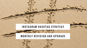 Instagram Hashtag Strategy Upgraded
