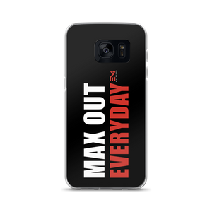MAX OUT EVERYDAY Samsung Phone Case