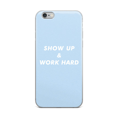 Show Up Phone Case
