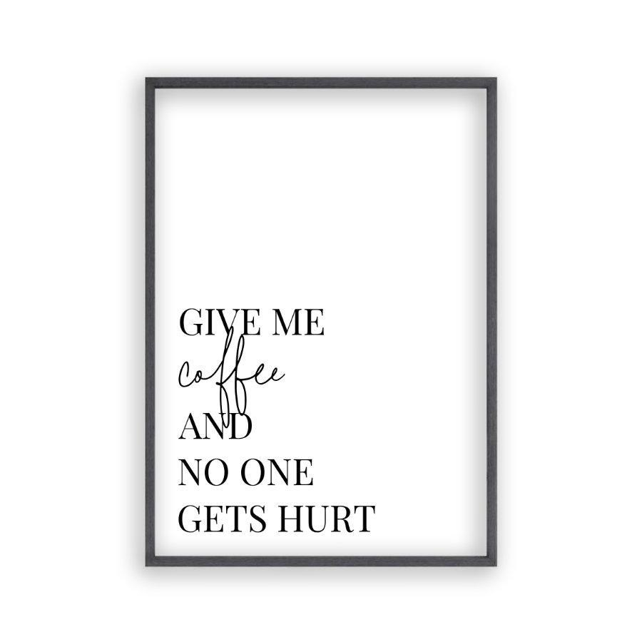 Give Me Coffee And No One Gets Hurt Print - Blim & Blum
