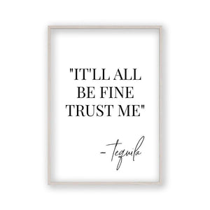 It'll All Be Fine Trust Me Tequila Print - Blim & Blum