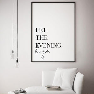 Let The Evening Be Gin Print - Blim & Blum
