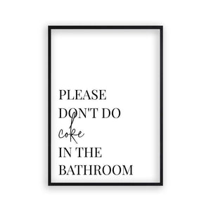 Please Don't Do Coke In The Bathroom Print - Blim & Blum
