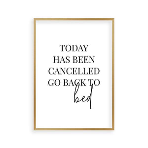 Today Has Been Cancelled Go Back To Bed Print - Blim & Blum
