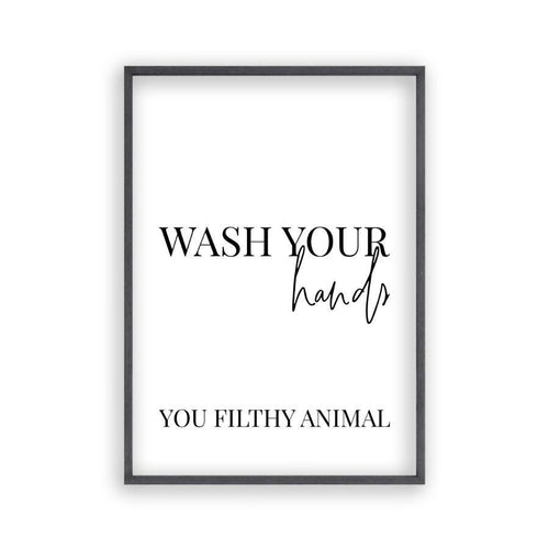 Wash Your Hands You Filthy Animal Print - Blim & Blum
