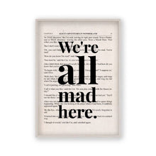 Load image into Gallery viewer, Alice In Wonderland We're All Mad Here Quote Book Print - Blim & Blum