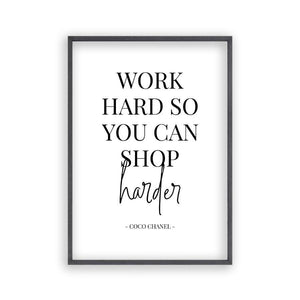 Work Hard So You Can Shop Harder Print - Blim & Blum