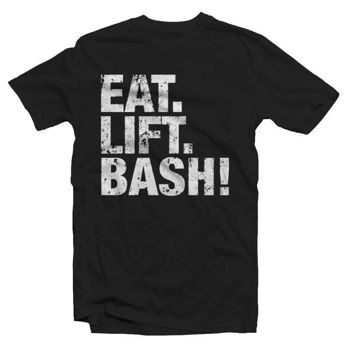 EAT. LIFT. BASH! Tee