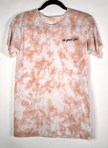 Tie Dye & Do Good Shit  (Size Small)