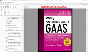 Wiley Practitioner's Guide to GAAS 2016: Covering all SASs, SSAEs, SSARSs, PCAOB Auditing Standards, and Interpretations 1st Edition - PDF Version