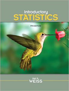 Introductory Statistics 9th Edition by Neil A. Weiss - PDF Version