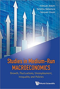 Studies in Medium-Run Macroeconomics:Growth, Fluctuations, Unemployment, Inequality and Policies - PDF Version