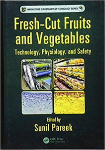 Fresh-Cut Fruits and Vegetables: Technology, Physiology, and Safety 1st Edition - PDF Version
