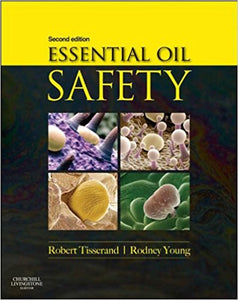 Essential Oil Safety: A Guide for Health Care Professionals 2nd Edition - PDF Version