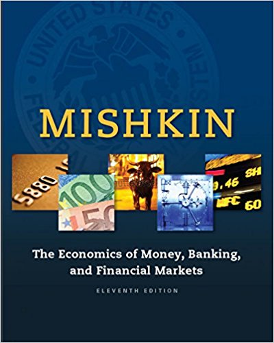 The Economics of Money, Banking, and Financial Markets, 11th Edition - PDF Version