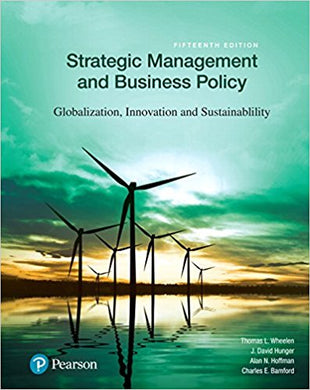 Strategic Management and Business Policy: Globalization, Innovation and Sustainability 15th Edition - PDF Version