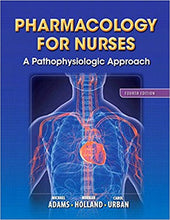 Pharmacology for Nurses: A Pathophysiologic Approach 4th Edition - PDF Version